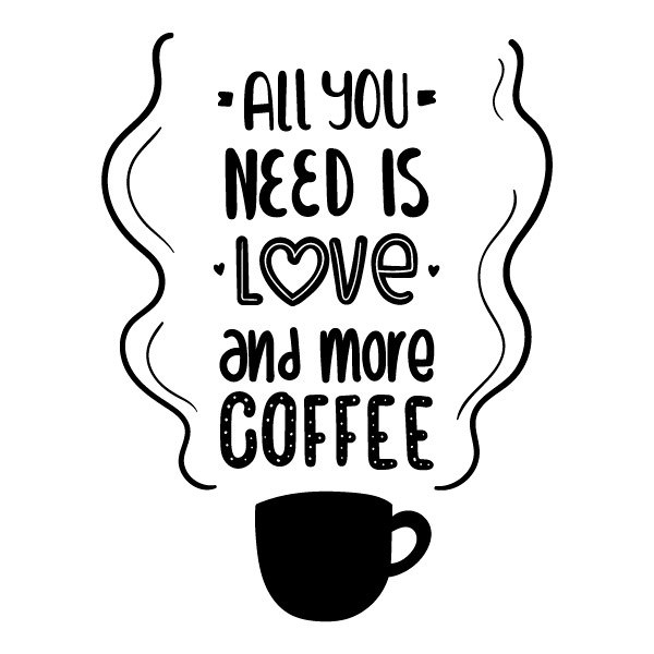 "Adesivo de Parede ""All You Need Is Love And More Coffe"""