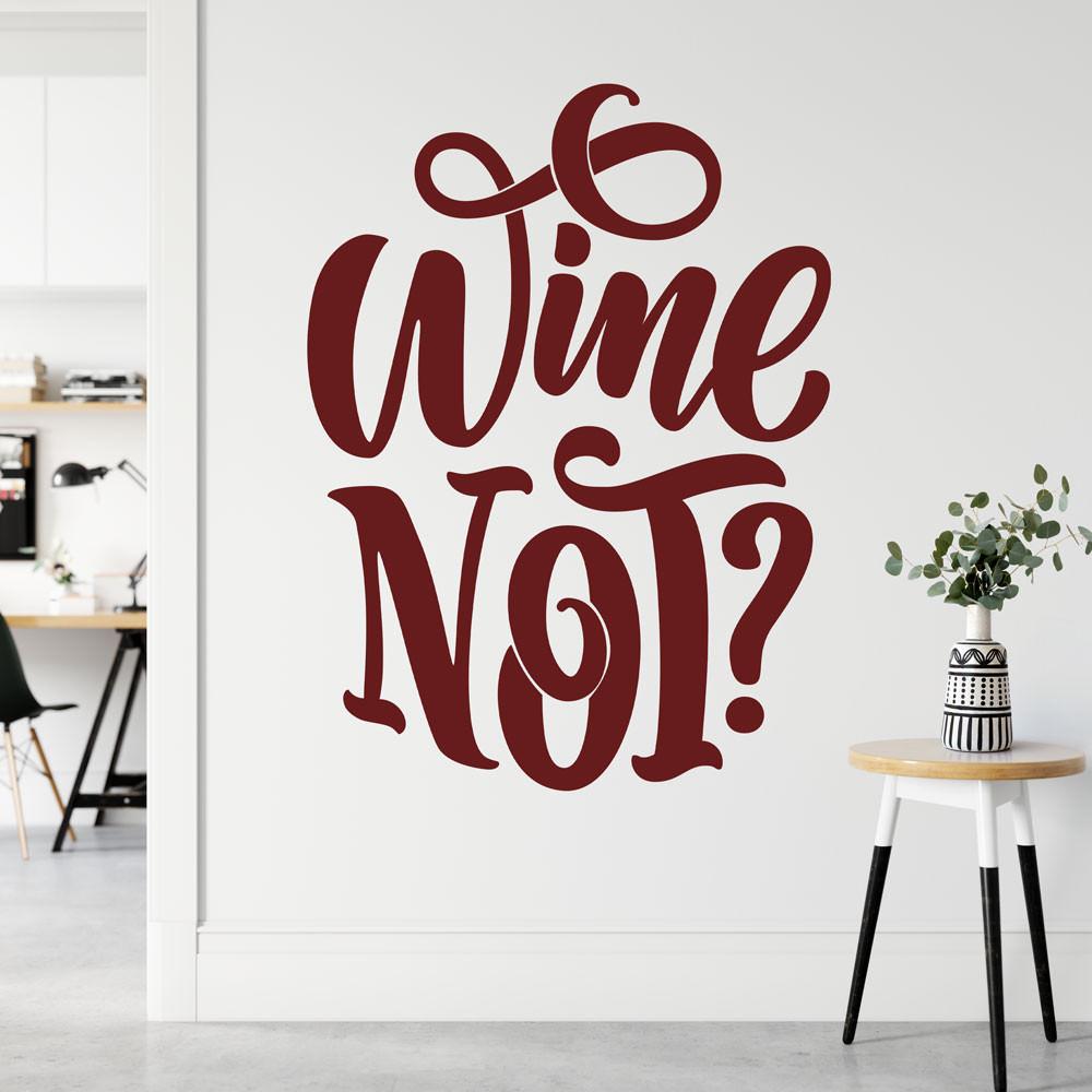 """Adesivo de Parede """"Wine Not"""" - Porque não vinho"""