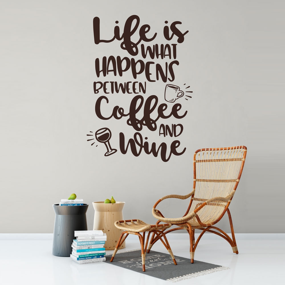 "Adesivo de Parede ""Life Is What Happens Between Coffee and Wine"""