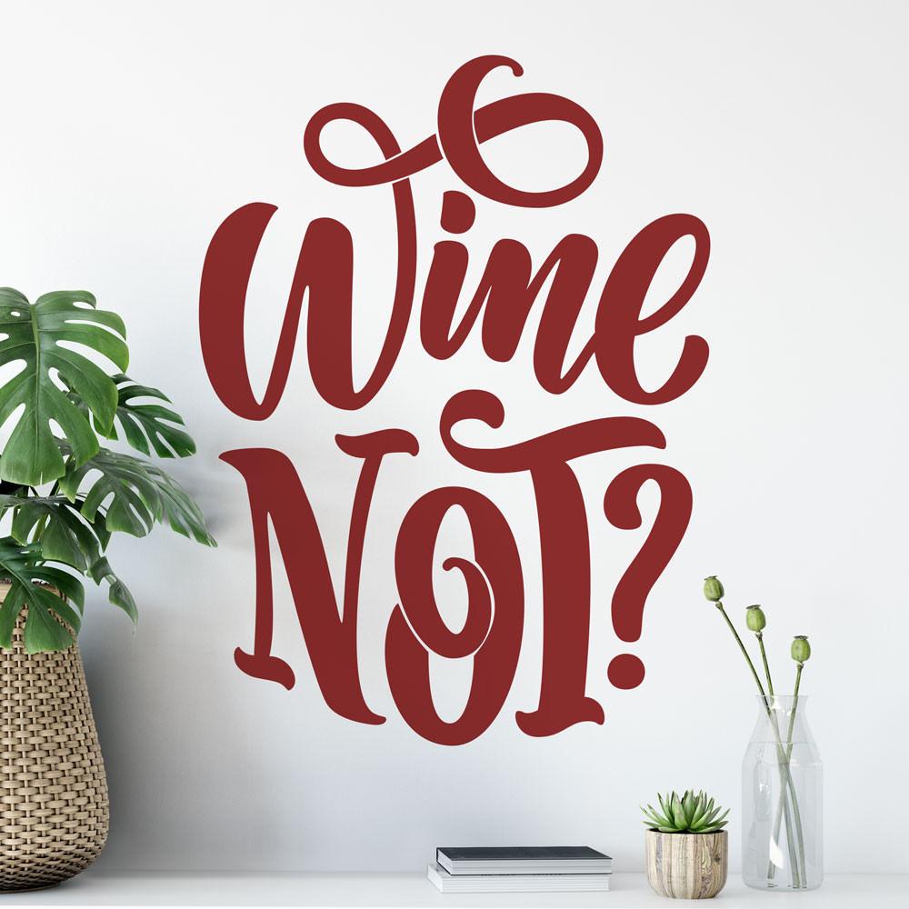 """Adesivo de Parede Frase """"Wine Not"""" Frase Divertida"""