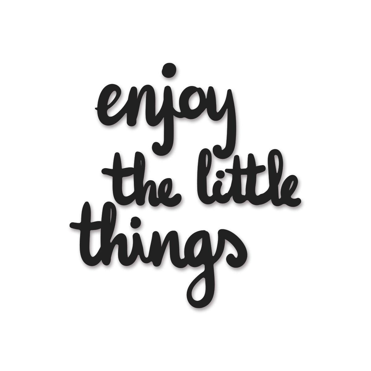 "Frase 3D ""Enjoy The Little Things"""