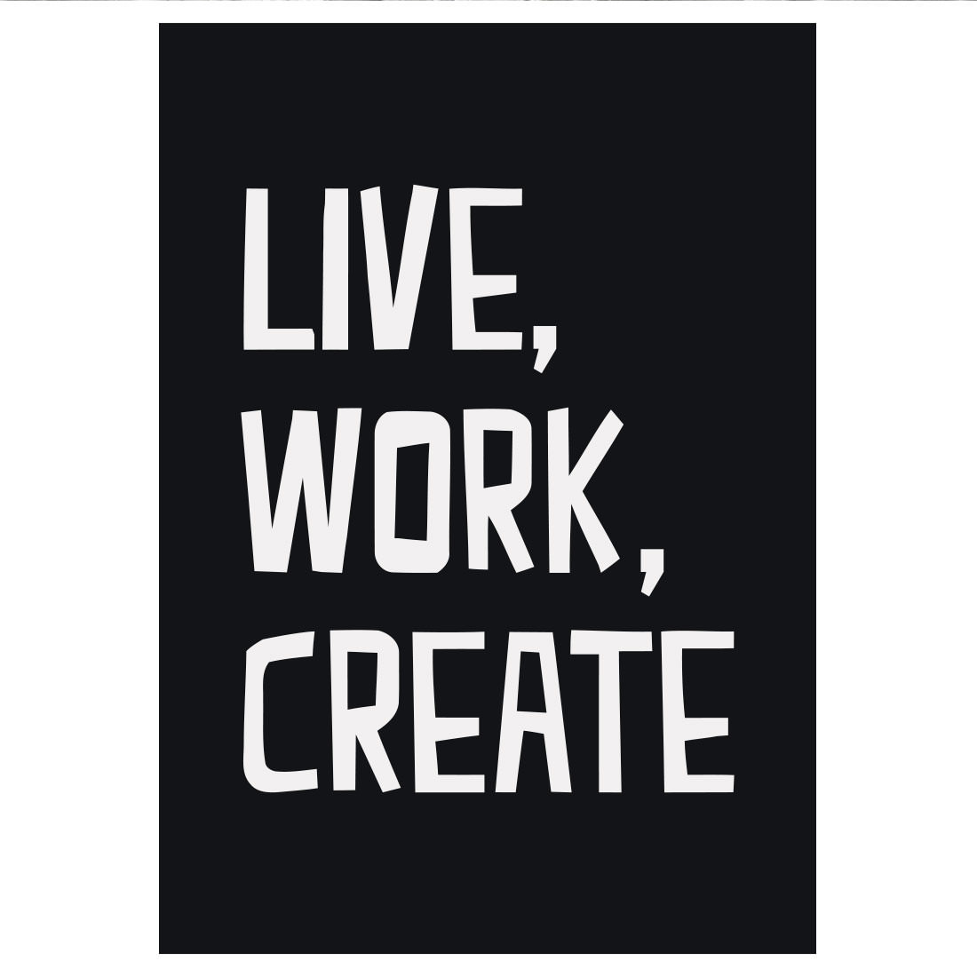 Poster Decorativo Live, Work, Create (Fundo Preto)