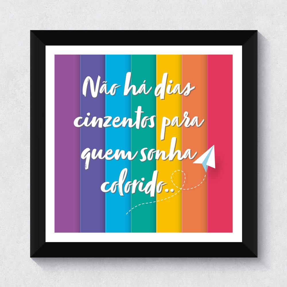 """Quadrinho Decorativo """"Não há Dias Cinzentos"""""""