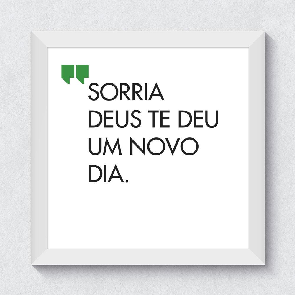 """Quadrinho Decorativo """"Sorria Deus Te Deu Um Novo Dia"""""""