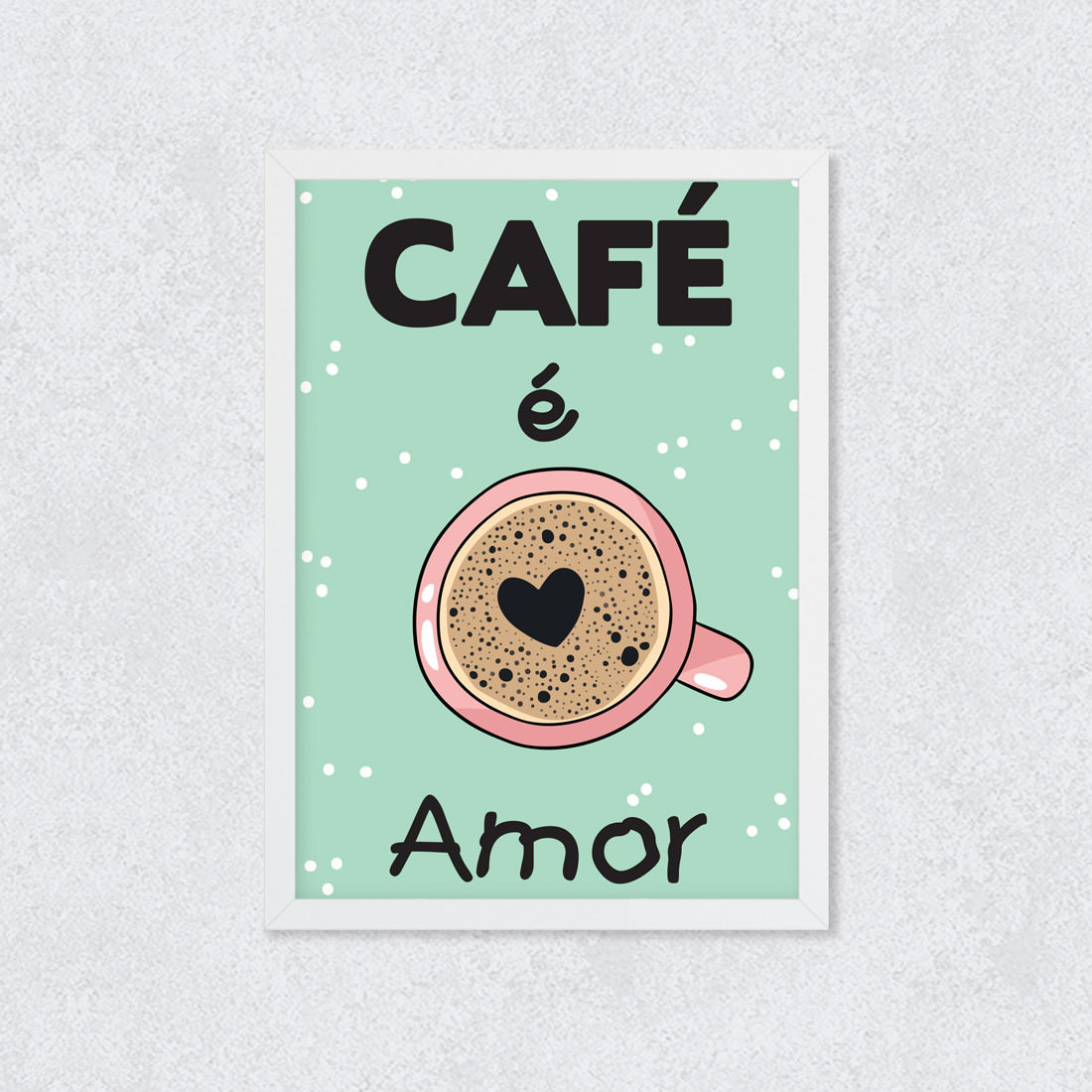 Quadro Decorativo Café é Amor