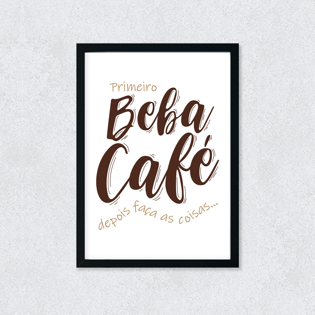 Quadro Decorativo Primeiro Beba Café