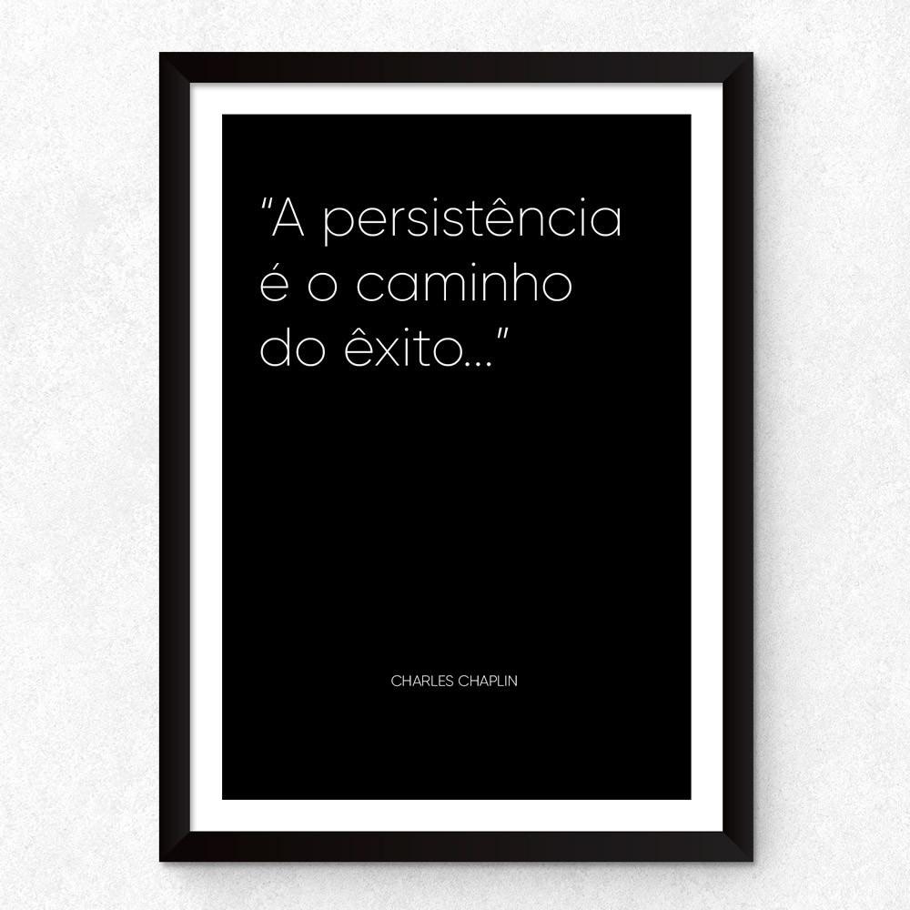 """Quadro Decorativo """"A Persistência é o Caminho do Êxito"""""""