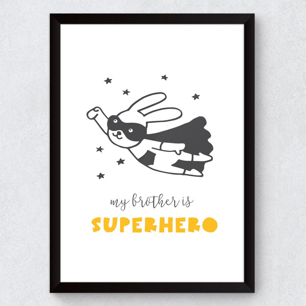 Quadro Decorativo Infantil My Brothers Is Superhero