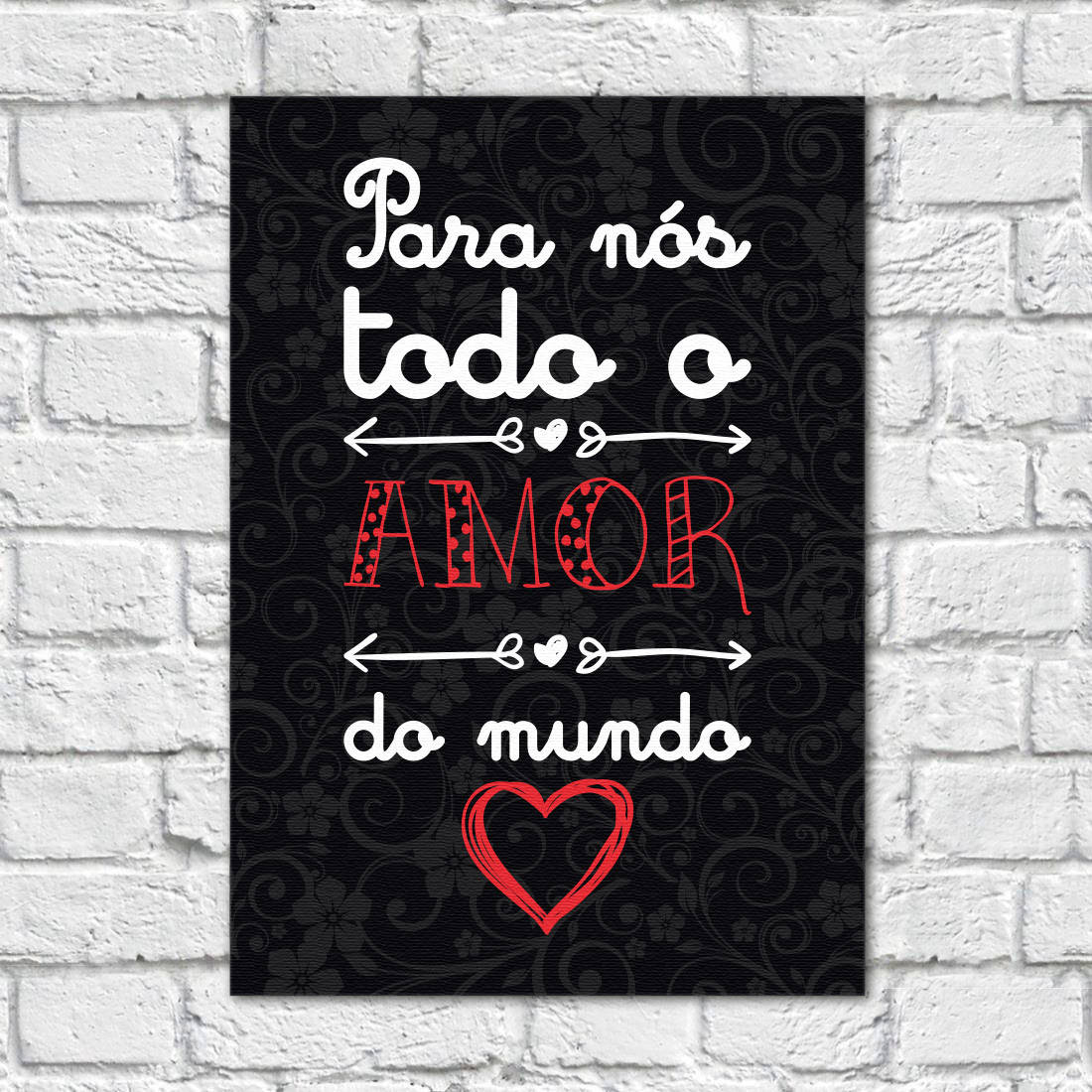 Quadro Decorativo Todo Amor do Mundo