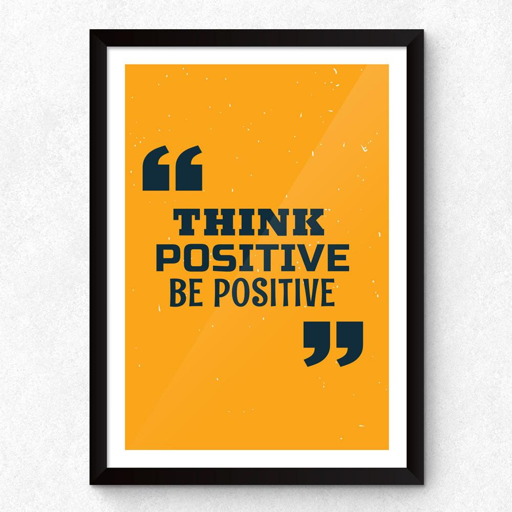 Quadro Decorativo Think Positive Be Positive