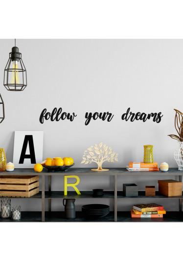 "Frase Decorativa 3D ""Follow Your Dreams"""