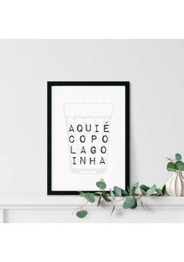 Quadro Decorativo Aqui é Copo Lagoinha