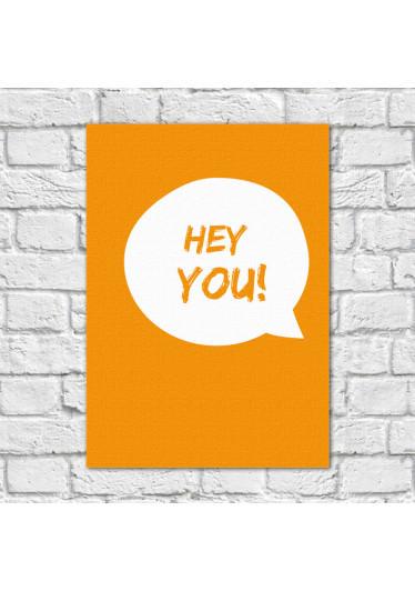 Quadro Decorativo Hey You!