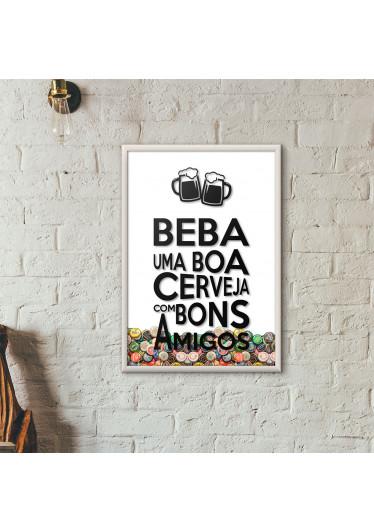 """Quadro Porta Tampinhas de Cerveja - """"Beba Uma Boa Cerveja Com Bons Amigos"""" (Moldura Branca) - Fundo Branco"""