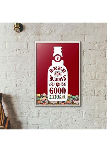 """Quadro Porta Tampinhas de Cerveja - """"Beer Is Always a Good Idea"""" (Moldura Branca) - Fundo Vinho"""