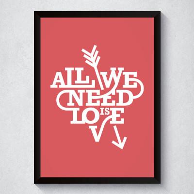 Quadro Decorativo All We Need Is Love