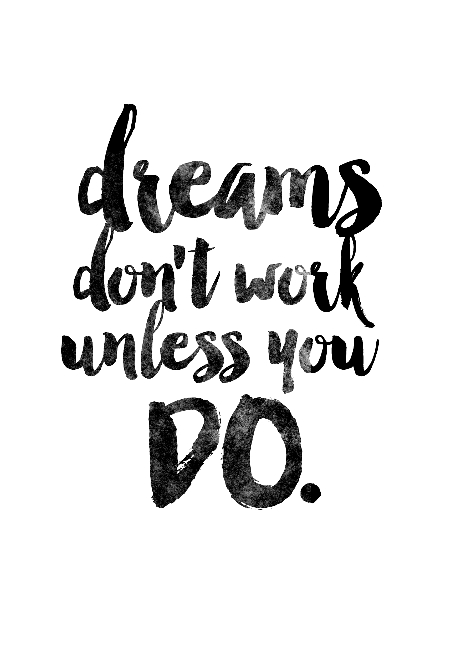 """Poster """"Dreams Don't Work Unless You Do"""""""