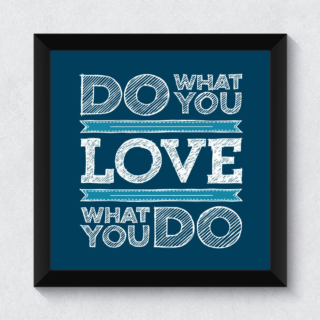 Quadrinho Decorativo Do What You Love What You Do
