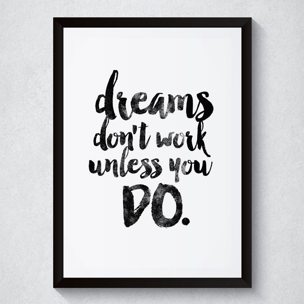 Quadro Decorativo Dreams Don't Work Unless You DO
