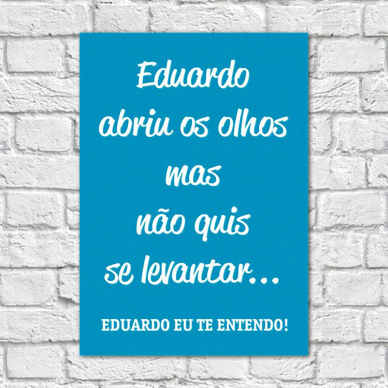 Quadro Decorativo Eduardo... - Em Canvas