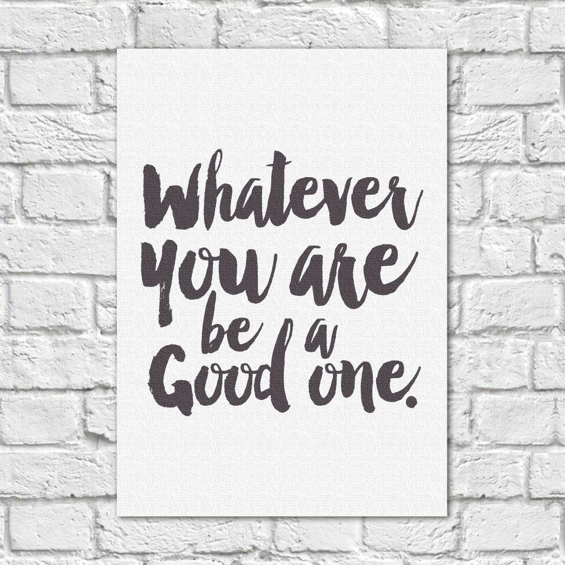 Quadro Decorativo Whatever You Are, Be a Good One - Em Canvas