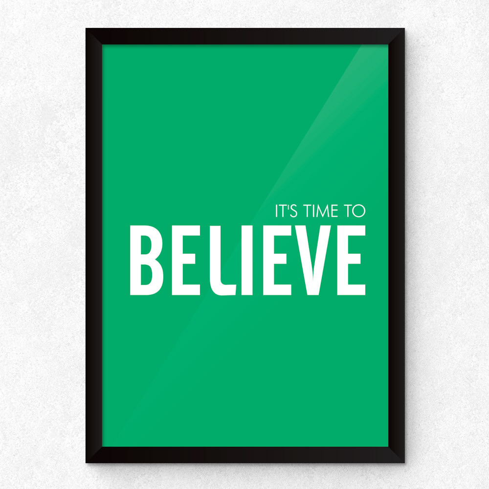 "Quadro Decorativo ""It's Time To Believe"""