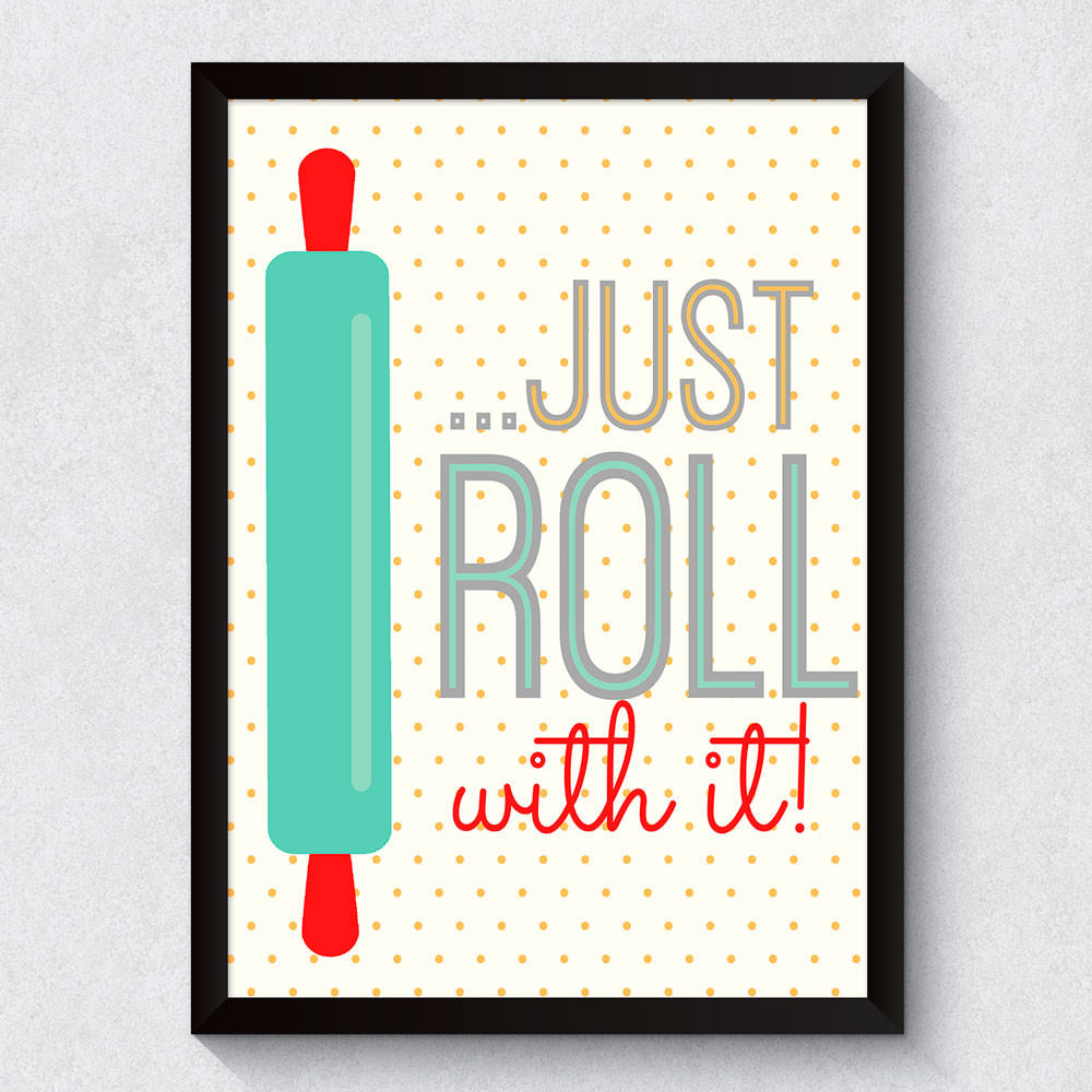 "Quadro Decorativo ""Just Roll With it"""
