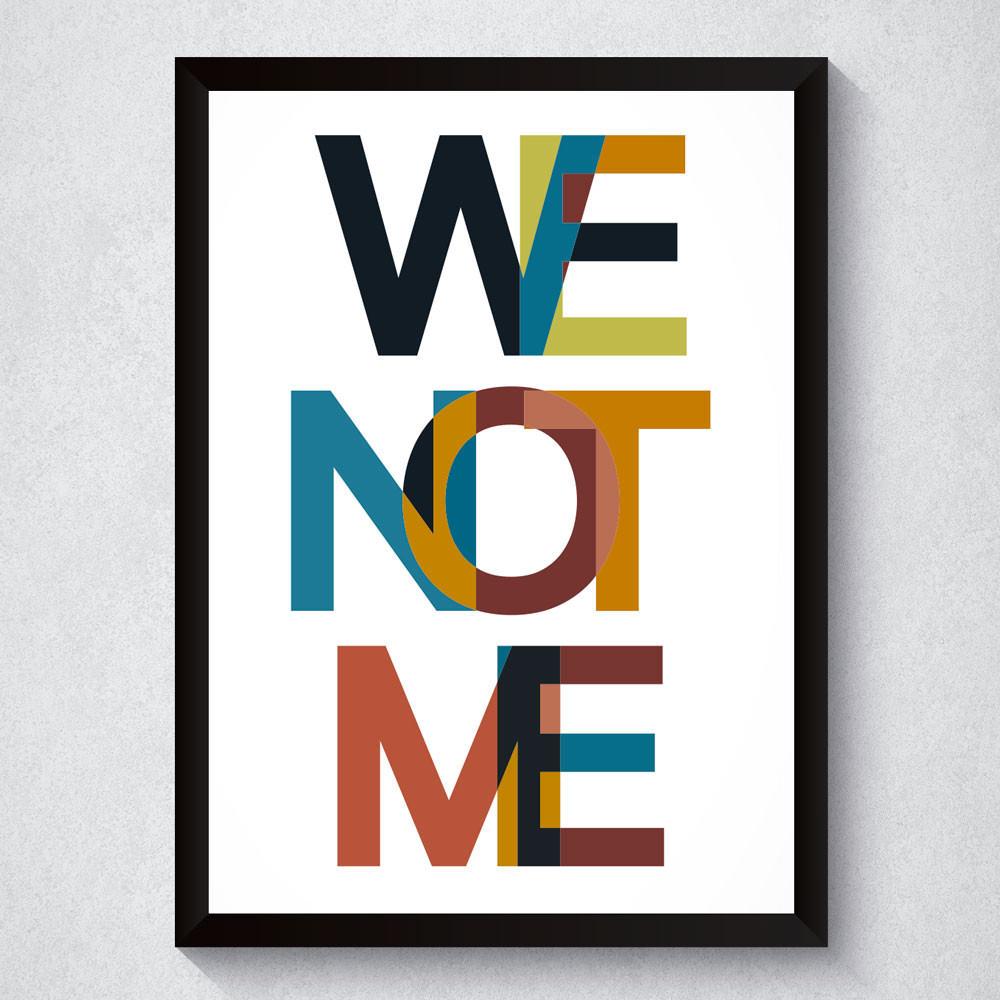Quadro Decorativo We Not Me