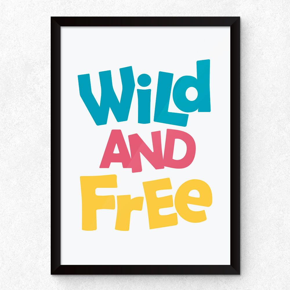 Quadro Decorativo Wild And Free