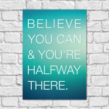 Quadro Decorativo Believe You Can - Em Canvas