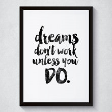 Quadro Decorativo Dreams Don't Work Unless You DO