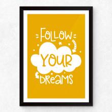 Quadro Decorativo Follow Your Dreams