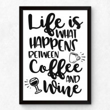 "Quadro Decorativo ""Life Is What Happens Between Coffee and Wine"""
