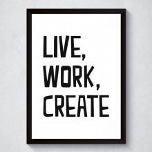 Quadro Decorativo Live, Work, Create (Branco)