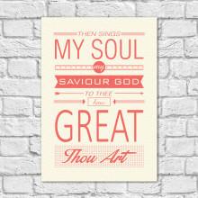 Quadro Decorativo The Sings My Soul, My Saviour God - Em Canvas