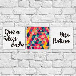 """Conjunto de Quadros Decorativos """"Que a Felicidade vire Rotina"""" - Em Canvas"""