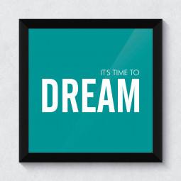 Quadrinho Decorativo It's Time to Dream
