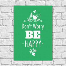 Quadro Decorativo Dont Worry Be Happy