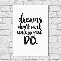 """Quadro Decorativo em Tela """"Dreams Don't Work Unless You Do"""""""
