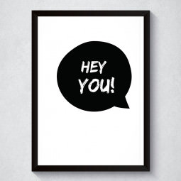 Quadro Decorativo Hey You