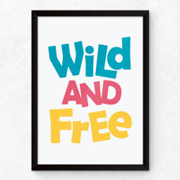 Quadro Decorativo Wild And Free