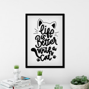 Quadro Decorativo Life Is Better With A Cat