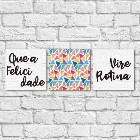 """Conjunto de Quadros Decorativos """"Que a Felicidade vire Rotina II"""" - Em Canvas"""