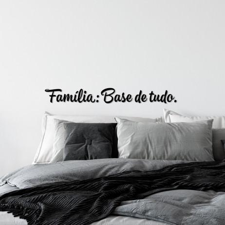 "Frase Decorativa 3D ""Família: Base de tudo"""