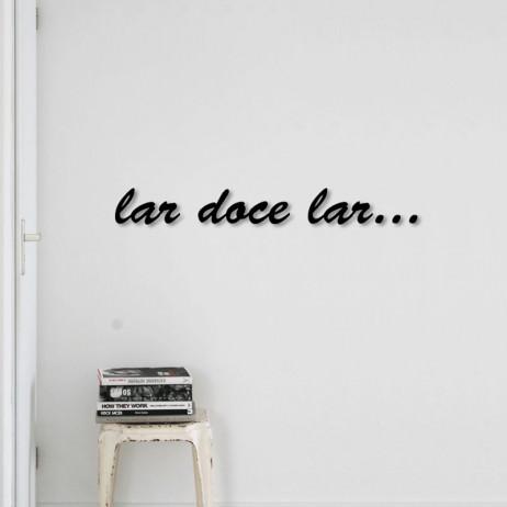 """Frase 3D """"Lar Doce Lar"""""""