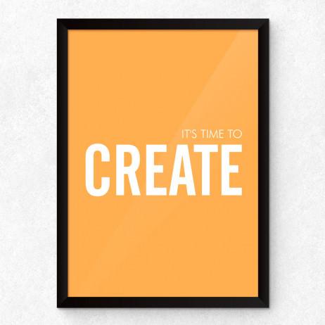 """Quadro Decorativo """"It's Time To Create"""""""