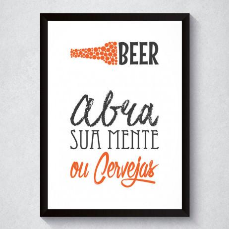 Quadro Decorativo Abra Sua Mente Ou Cervejas