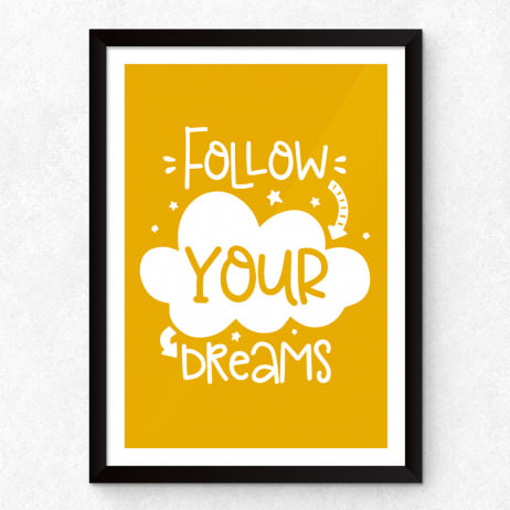 Quadro Decorativo Follow Your Dreams