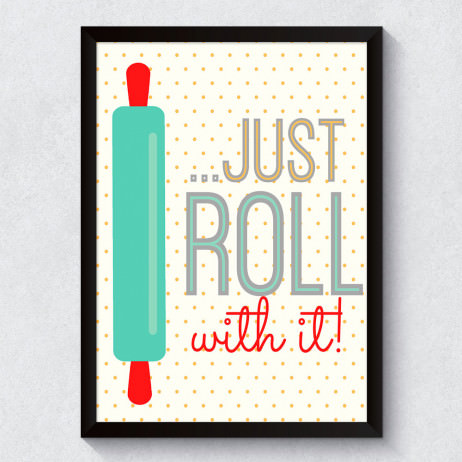 "Quadro Decorativo ""Just Roll With it"""