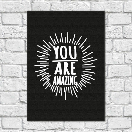 Quadro Decorativo You Are Amazing Preto - Em Canvas